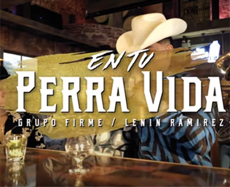 Grupo Firme & Lenin Ramírez – En Tu Perra Vida – (Official Video)